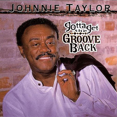 Johnnie Taylor - Gotta Get The Groove Back