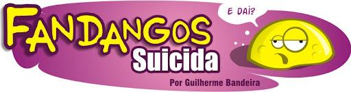 Fandangos Suicida!