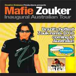 Mafie Zouker - The Australian Tour, one of Brazils Hottest Zouk remix Djs.....His style includes elements of Trance, Hip Hop, Oriental, Electro House and Chill Outwhich he has named 'Neo Zouk'
