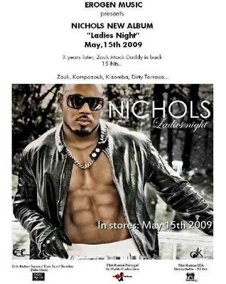 Erogen Music presents Nichols NEw ALbum 'Ladies Night' Zouk, KonpaZouk, Kizomba and Dirty Tarraxa with the Zouk Mack Daddy, he's back!!!!