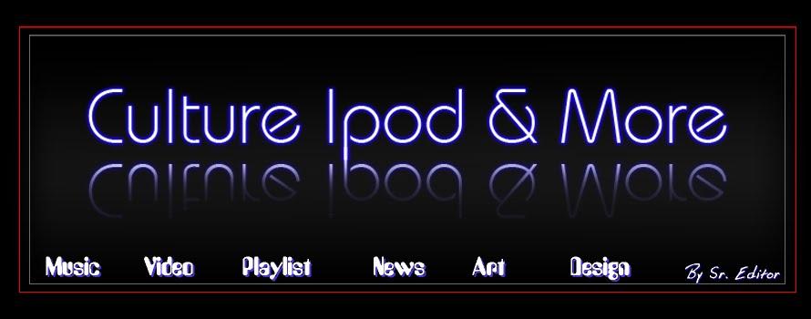 Culture Ipod & More