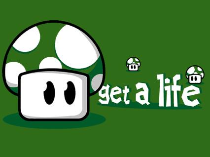 [Imagen: get+a+life.jpg]