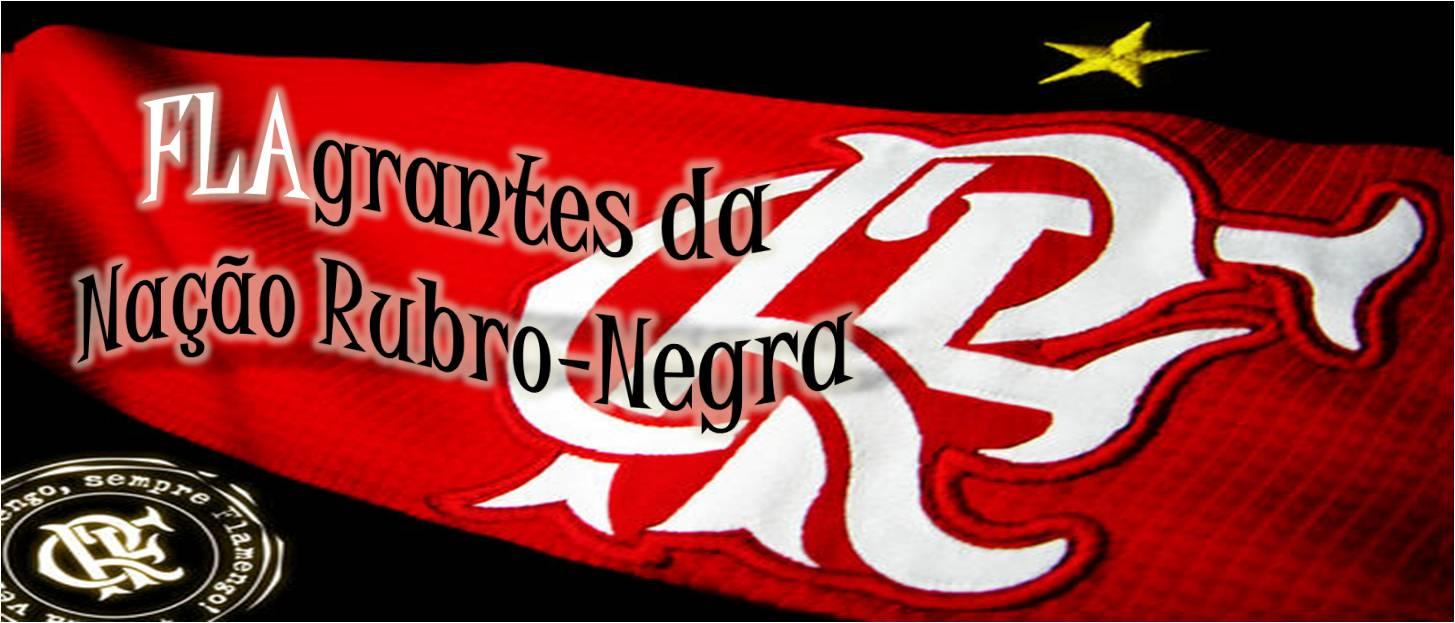 FLAgrantes da nação rubro-negra...