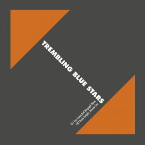 Trembling Blue Stars - Fast Trains and Telegraph Wires