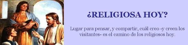 ¿Religiosa hoy?