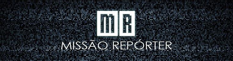 Missão Repórter