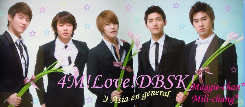 4M! Love! DBSK!
