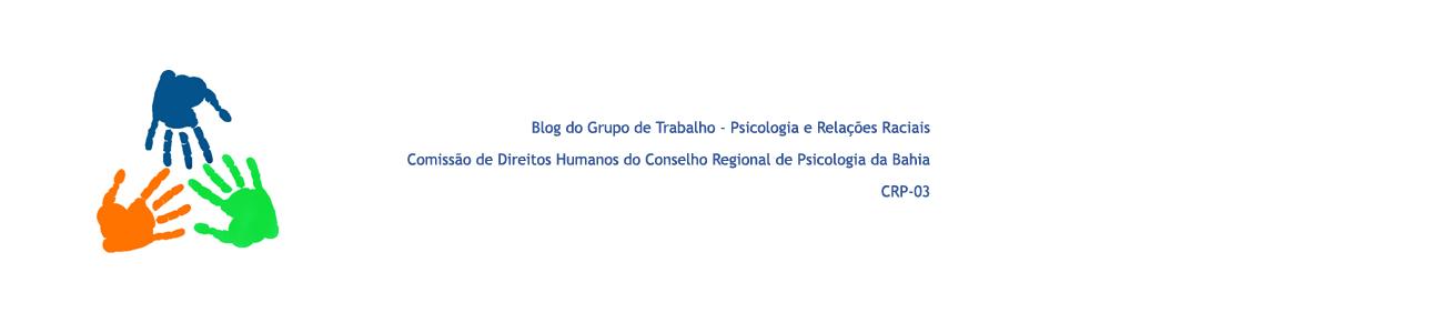 Grupo de Trabalho Psicologia e Relações Raciais