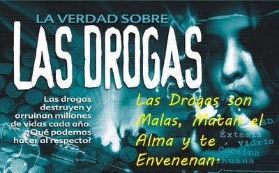 La droga nunca es buena, mata el alma y te envenena.