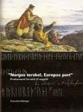 """""""Norges terskel, Europas port"""" - Kristiansand fra istid til sagatid (2006)"""