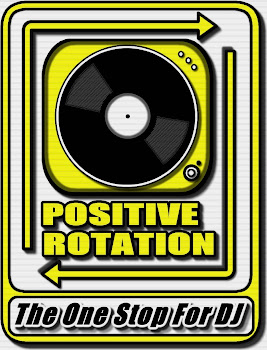 A Members Of POSITIVE ROTATION DJ's