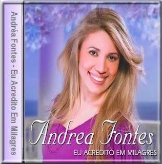 Baixar CD Andrea Fontes   Eu Acredito Em Milagres(2010)