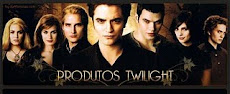 PRODUTOS TWILIGHT