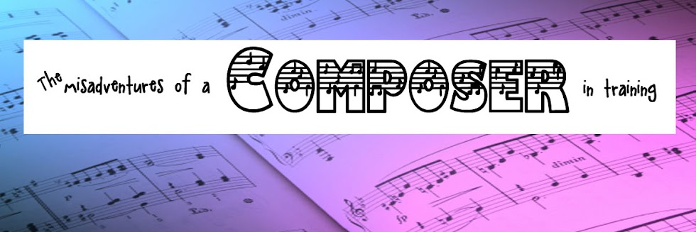 The Misadventures of a Composer in Training