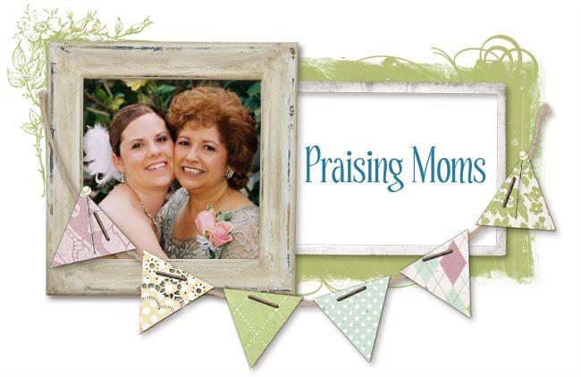 Praising Moms