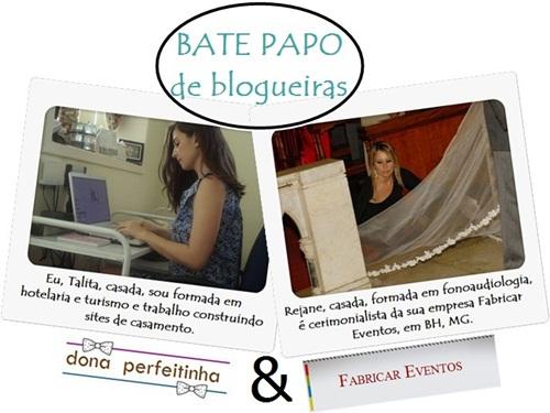 """BATE PAPO de blogueiras: Edição """"Organizando casamentos"""""""