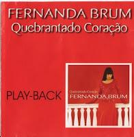 Fernanda Brum - Quebrantado Cora��o - Playback