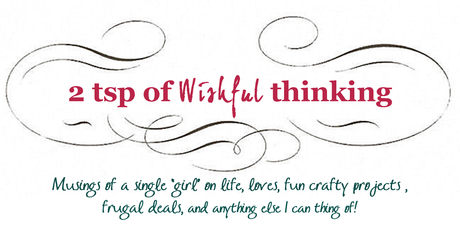 2 tsp of Wishful Thinking ...