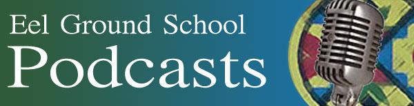 Eel Ground School Podcasts