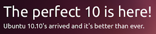 Ubuntu 10.10 - The perfect 10 is here!
