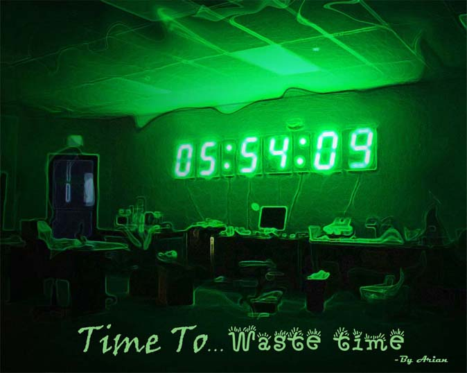 Time to....Waste time!