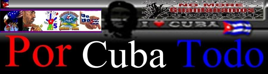 Por Cuba Todo.