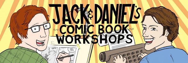 Jack & Daniel's Comic Book Workshops