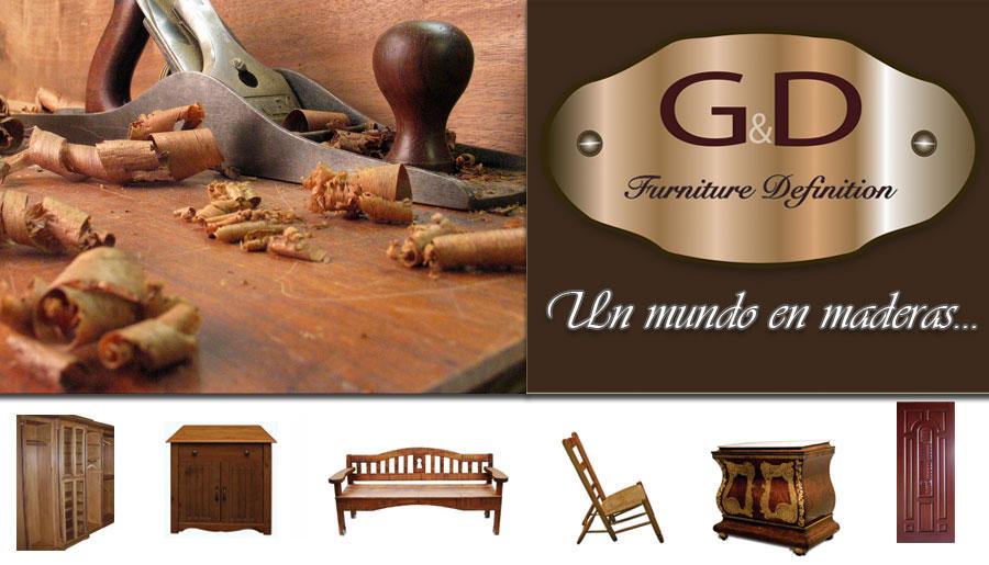 G & D Furniture Definition - Un mundo en maderas...