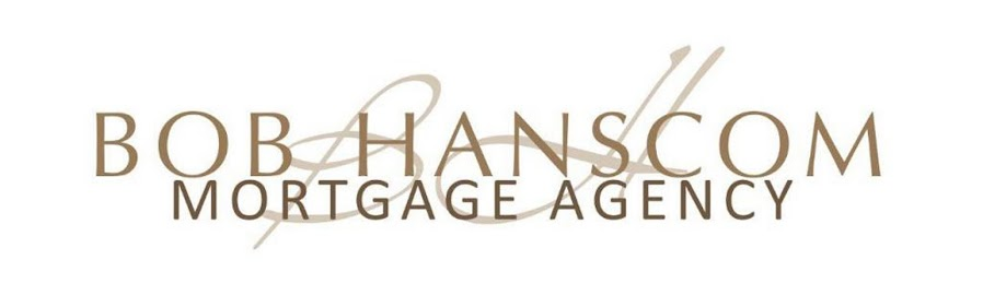 Latest News from the Bob Hanscom Mortgage Agency