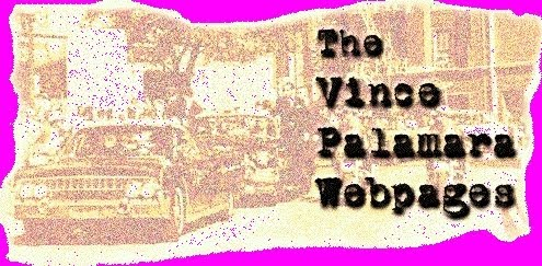 The original Vince Palamara Webpages!