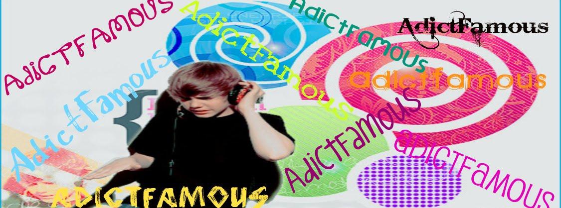 Adict Famous