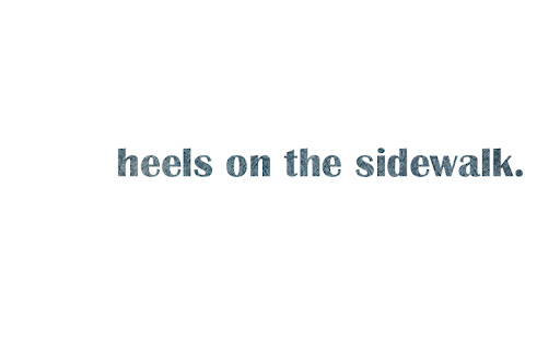 Heels On The Sidewalk