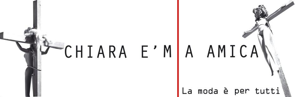 CHIARA E' MIA AMICA