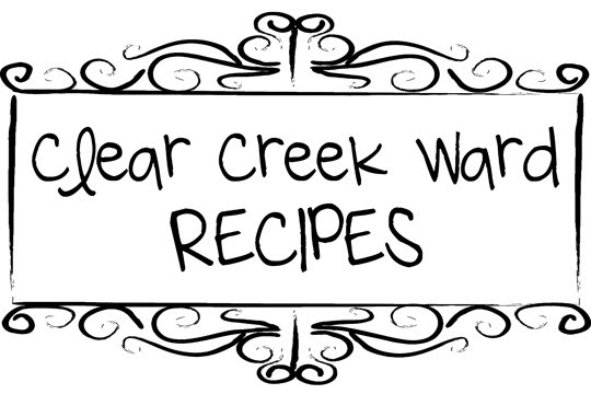 Clear Creek Ward Recipes