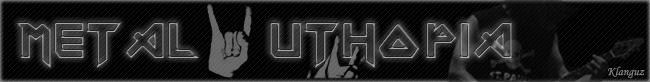 Metal Uthopia
