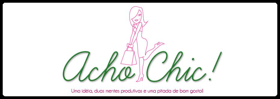 Acho Chic!!