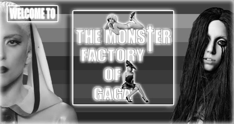 The Monster Factory Of GaGa