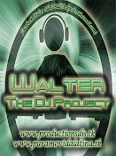 ((Walter The Dj Project))