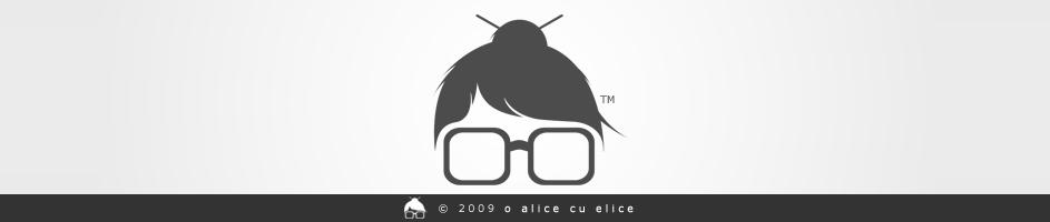 o Alice cu Elice