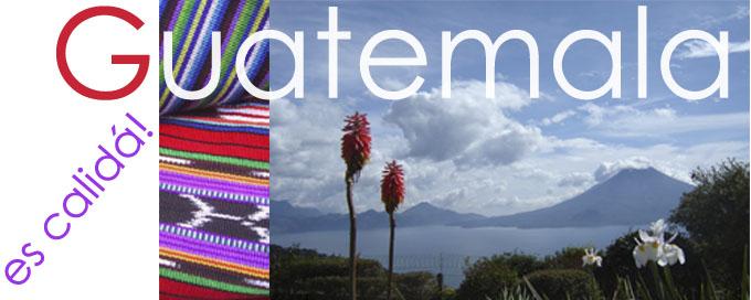 Mi Guate es CALIDA!!