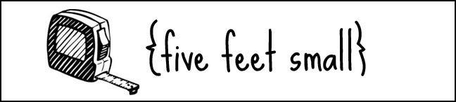 five feet small