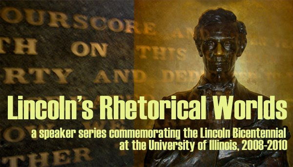 Lincoln&#39;s Rhetorical Worlds
