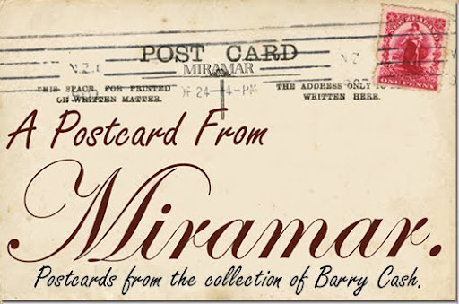 Postcards from Miramar.