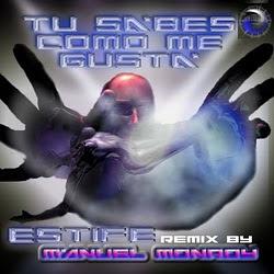 Estife - Tu Sabes Como Me Gusta (Manuel Monroy Mix)