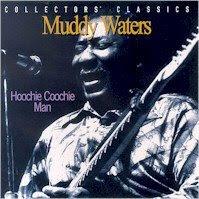 Muddy Waters – Hoochie Coochie Man (1977)