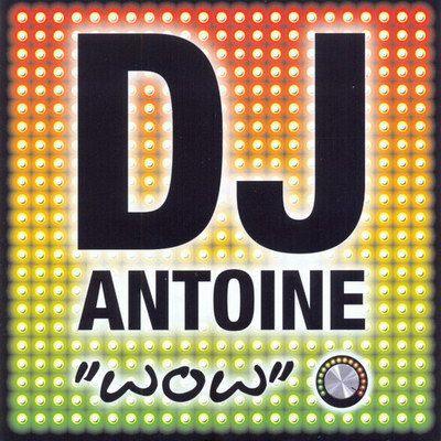 DJAntoineWow2010 DJ Antoine – Wow 2010