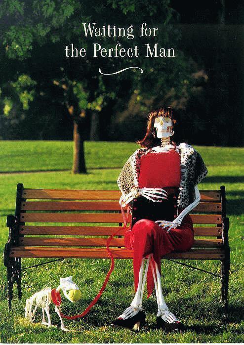 http://4.bp.blogspot.com/_9ppOYpMAdRI/TNQesXdv50I/AAAAAAAAAH0/CVdN_8cgecI/s1600/Waiting+for+the+perfect+man.jpg