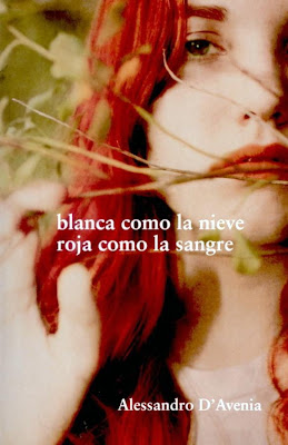 Blanca como la Nieve Roja como la Sangre Blanca como la nieve, Roja como la sangre   Alessandro DAvenia