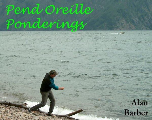 Pend Oreille Ponderings