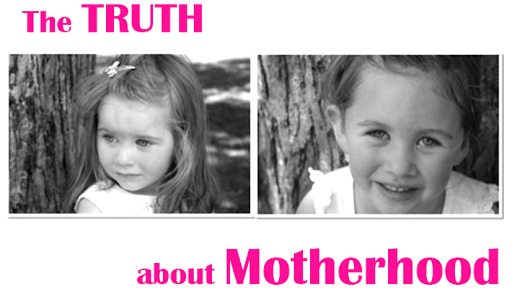The TRUTH about Motherhood